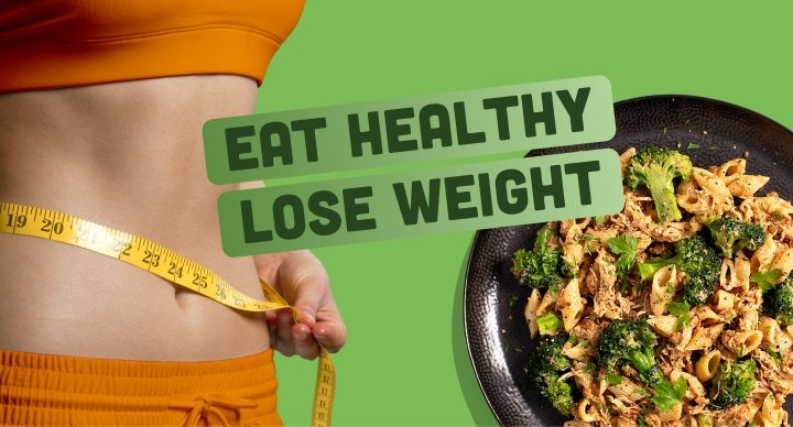 Eat Healthy Lose Weight